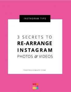 How to Re-Arrange Instagram Feed (My Top 3 Secrets)