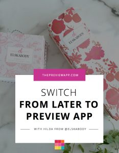 "Instagram Planning: ""Why I switched from Later to Preview App"""