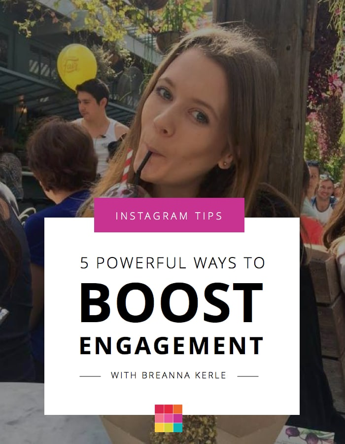 5 Powerful Ways to Increase Engagement on Instagram with Breanna Kerle