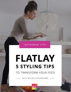 The Best Flatlay Styling Tips that will Transform your Feed, with Michelle Blanchard