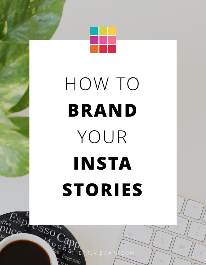 How to Plan Insta Stories and Brand Them