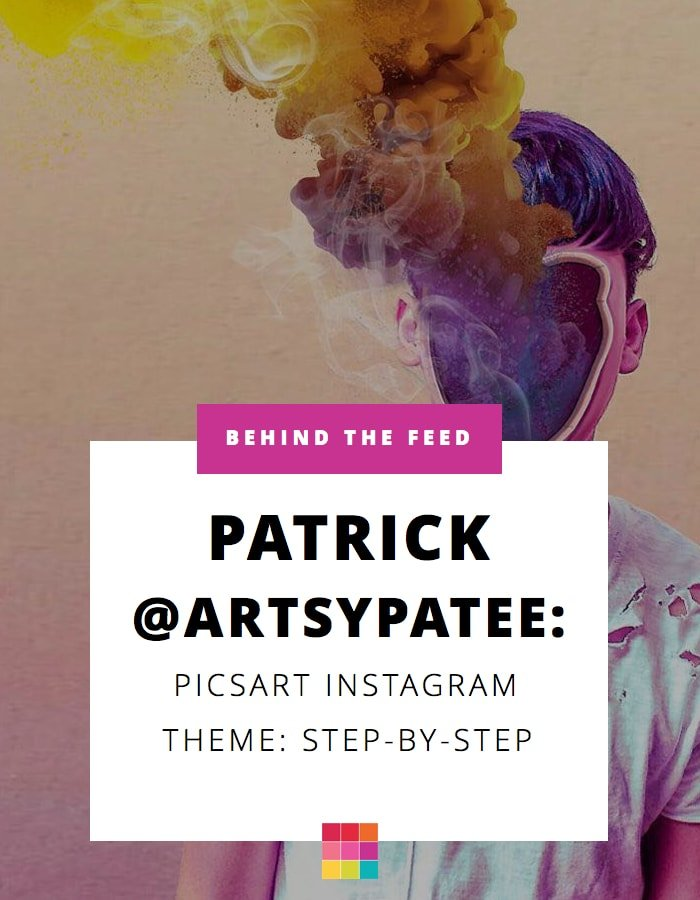 Behind the Feed with @Artsypatee: Picsart Edit Step-by-Step & Instagram Theming
