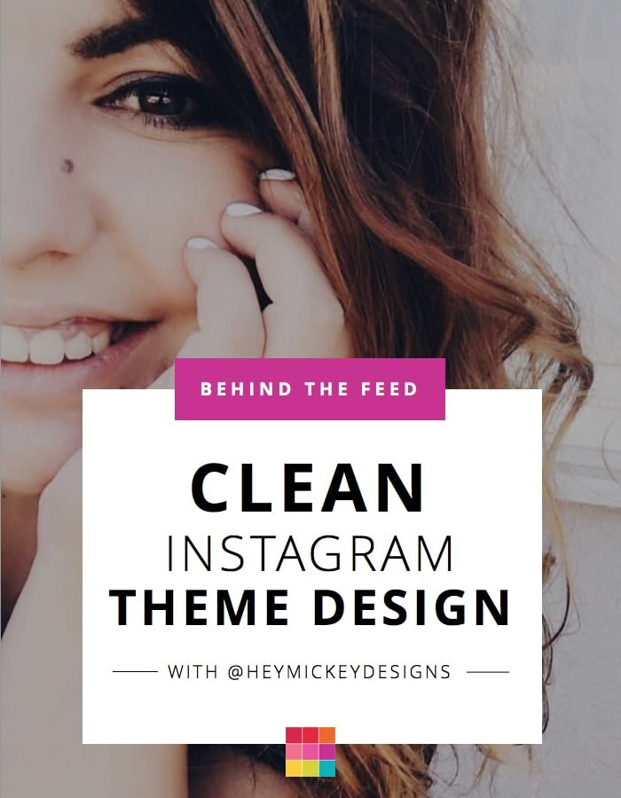 Behind The Feed with @HeyMickeyDesigns: Clean Instagram Theme