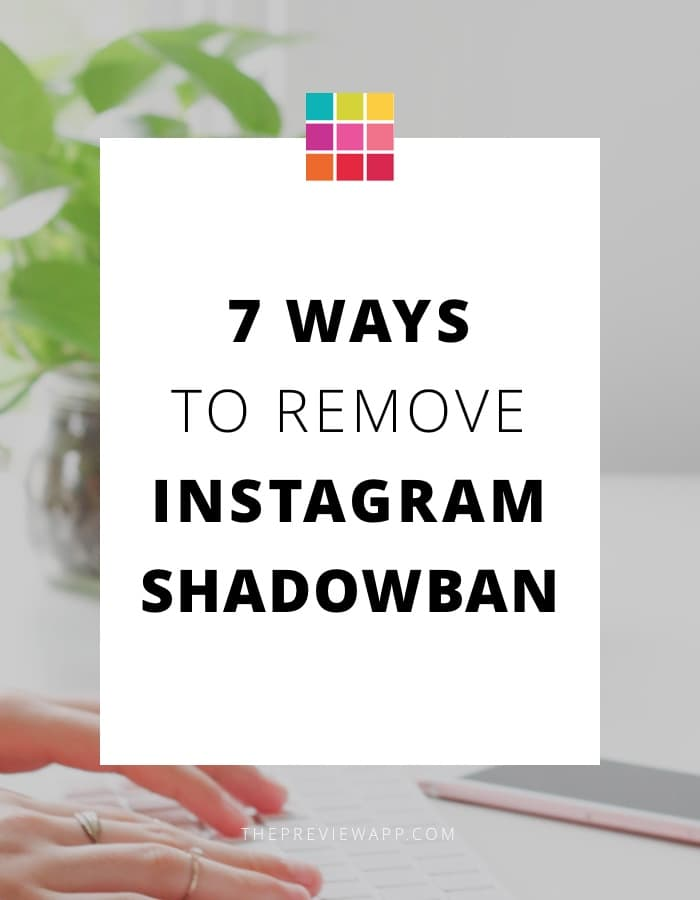 7 Ways to Remove Instagram Shadowban