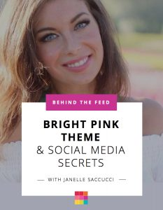 Behind the Feed with Janelle Saccucci: Pink Feed & Social Media Marketing Secrets