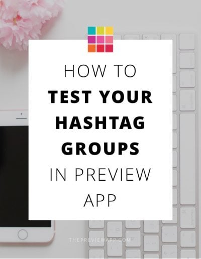 How I Use Preview App To Test My Instagram Hashtag Groups