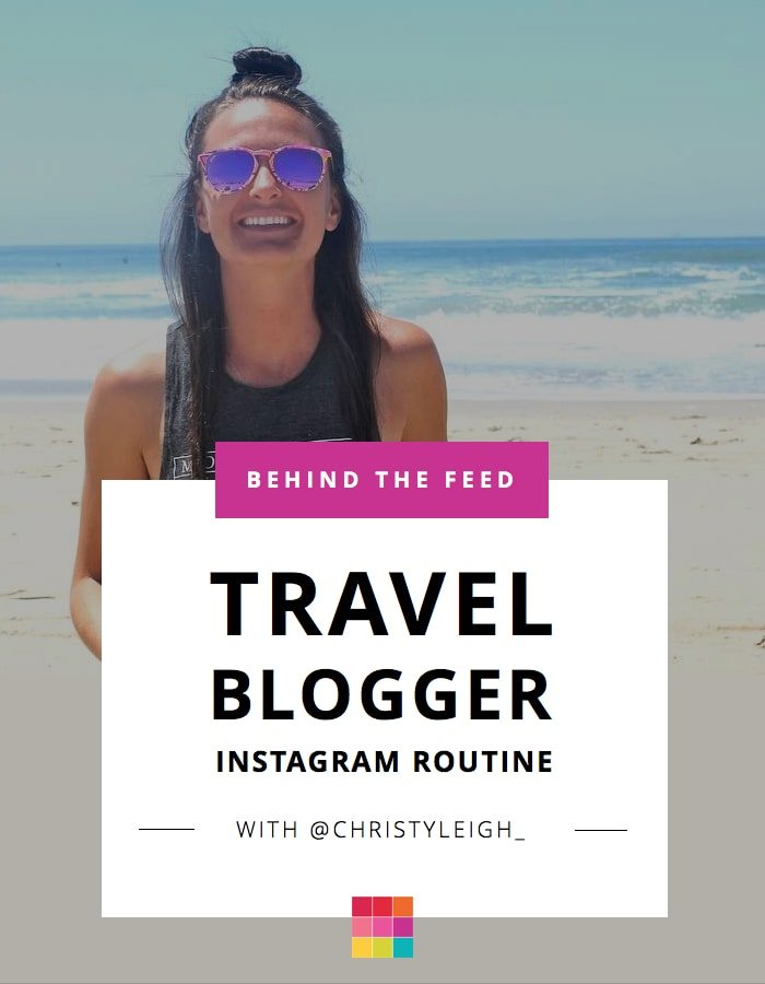 Behind the Feed with Christy Leigh: Travel Blogger Instagram Tips