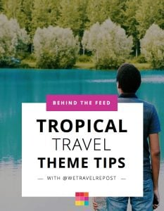 Behind the Feed with @wetravelrepost: Dark Tropical Instagram Theme