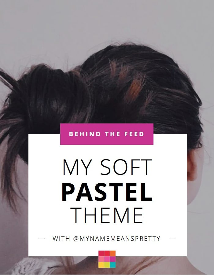 Behind the Feed with @mynamemeanspretty: Soft Pink Pastel Theme Transformation
