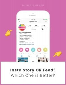 Insta Stories or Instagram Feed: Which one is better?