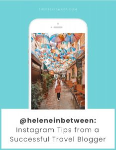 Behind the Feed with @heleneinbetween: Instagram Tips from a Successful Travel Blogger
