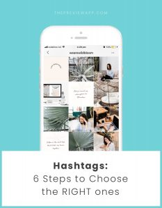 6 Steps to Choose Effective Instagram Hashtags and Reach More of the Right People on Instagram