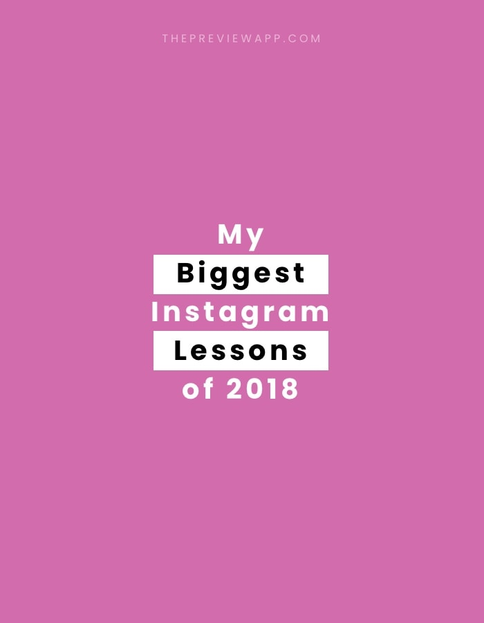 What I learned about Instagram in 2018: my 5 biggest lessons