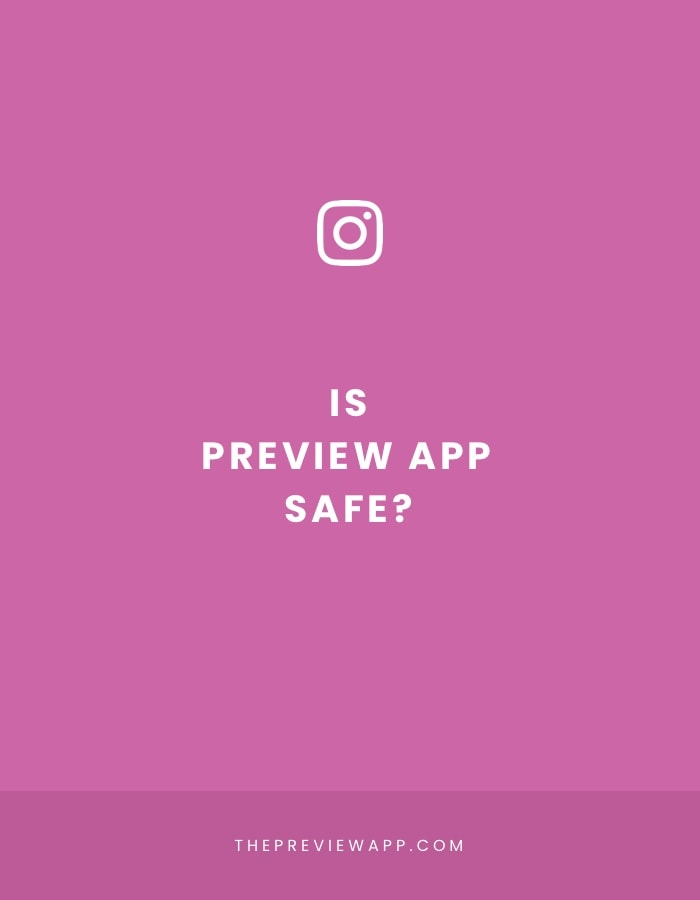 Is Preview App Safe and Approved by Instagram?