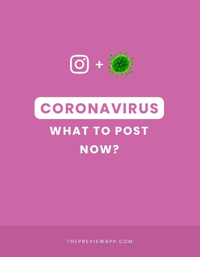 Coronavirus and Instagram: What to post and not post? And post ideas for business