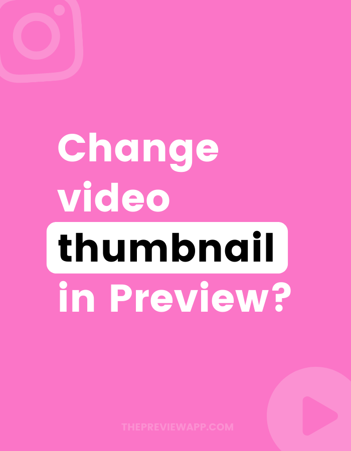 How to change Instagram video thumbnail and cover image with Preview app